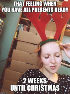 To uczucie, gdy masz wszystkie prezenty gotowe na dwa tygodnie przed świętami...